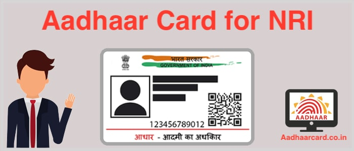 How to Avail Aadhaar Card for NRI
