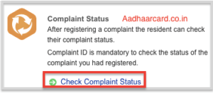 Click on Check Complaint Status in UIDAI