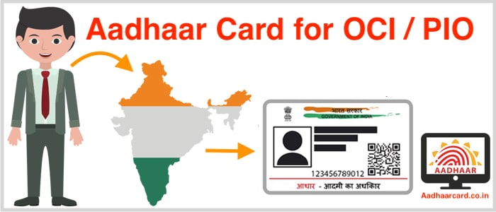 How To Avail Aadhaar Card If You Are An OCI/ PIO Easily [Updated]