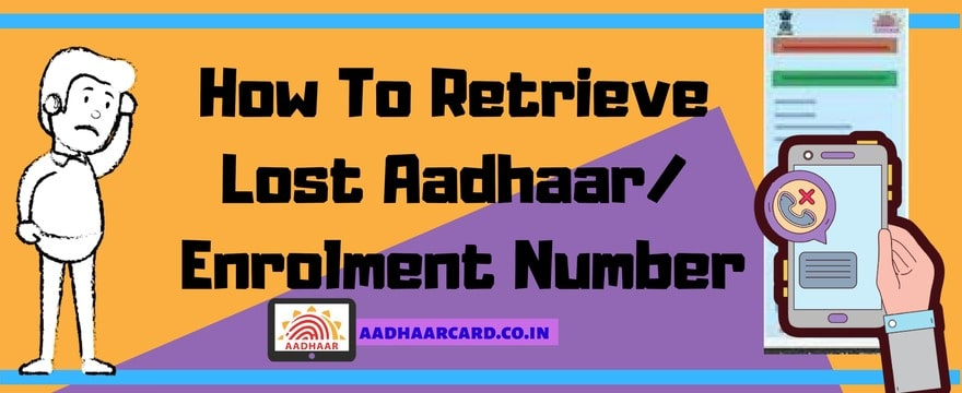 How To Retrieve Lost Aadhaar/ Enrolment Number
