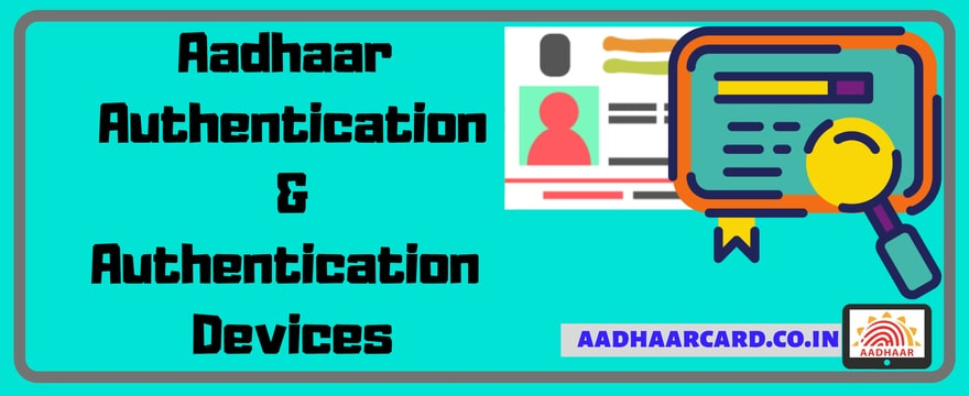 Aadhaar Authentication: Aadhaar Authentication devices