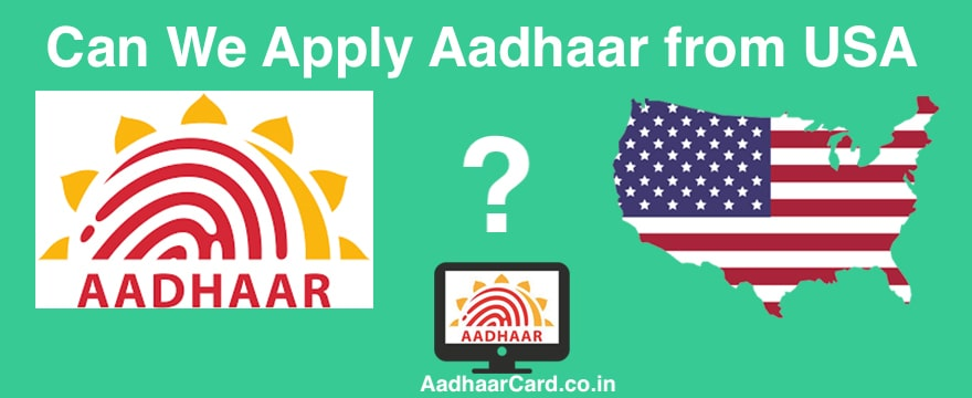 How to Apply for Aadhar from Centres in USA