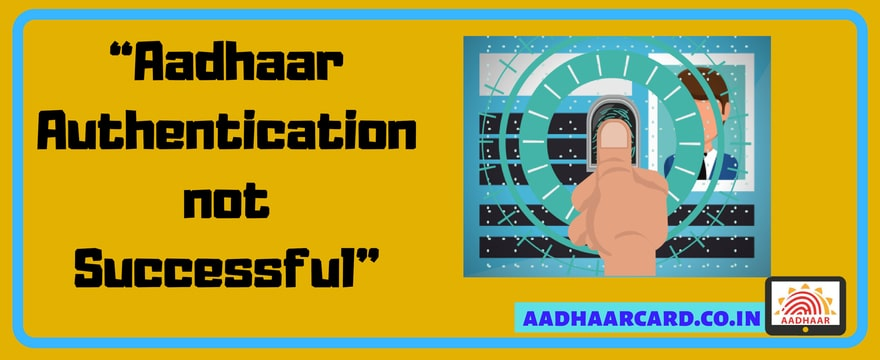How to Fix Aadhaar Authentication Not Successful