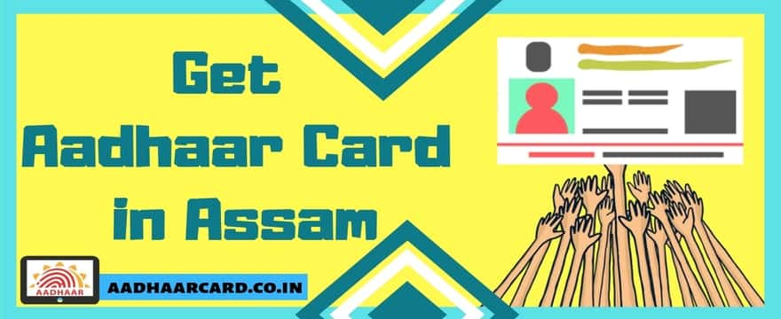 How to get Aadhaar card in Assam