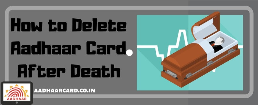 How to Deactivate/ Delete the Aadhaar Card of a dead person