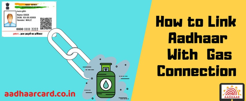 How to Link Aadhaar With LPG Gas Connection – Online/Offline