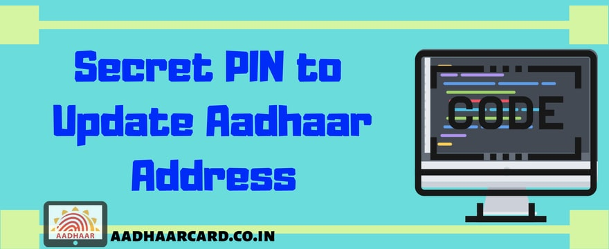 Secret PIN to Update Aadhaar Address