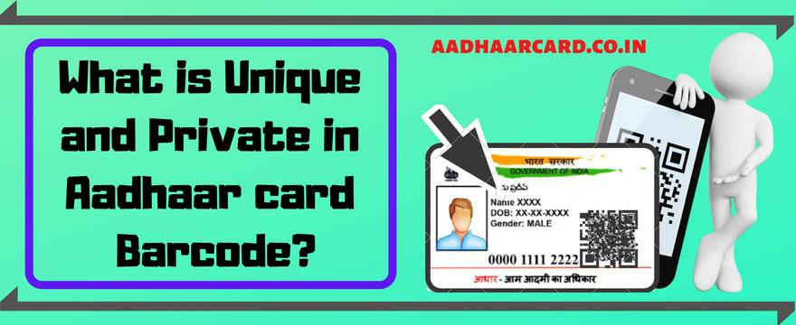 What is unique and private in Aadhar card barcode / QR Code?
